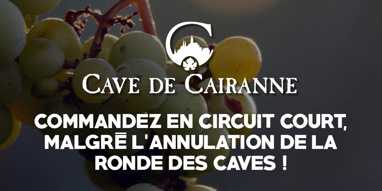 Commandez en circuit court, malgré l'annulation de la Ronde des Caves !