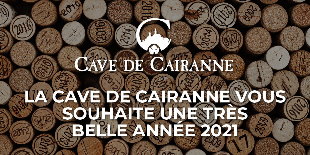La Cave de Cairanne vous souhaite une très belle année 2021